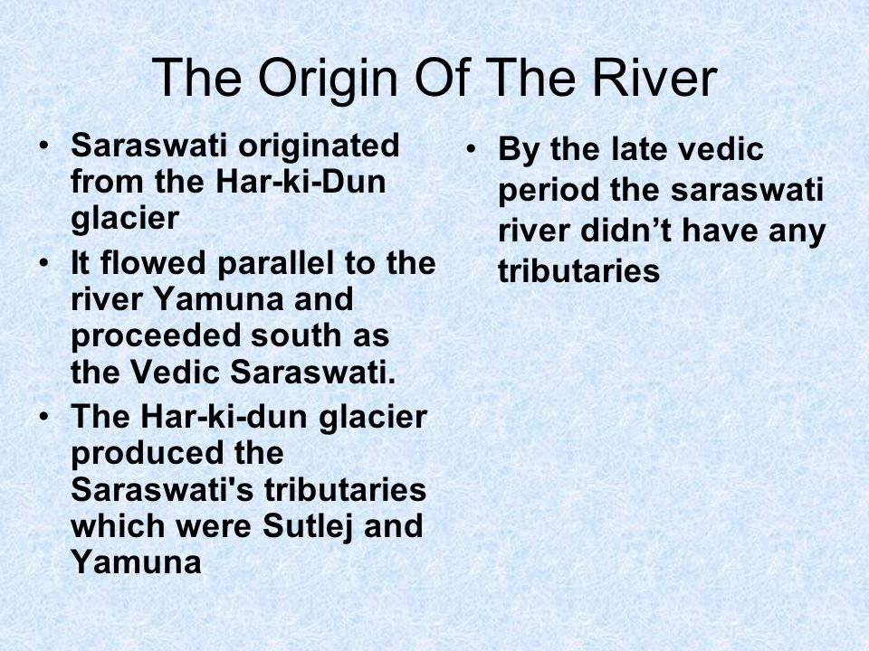 The Origin Of The River Saraswati originated from the Har-ki-Dun glacier.
