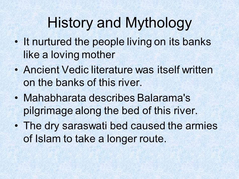 History and Mythology It nurtured the people living on its banks like a loving mother.