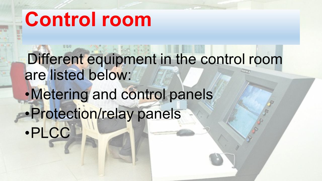 Control room Metering and control panels Protection/relay panels PLCC