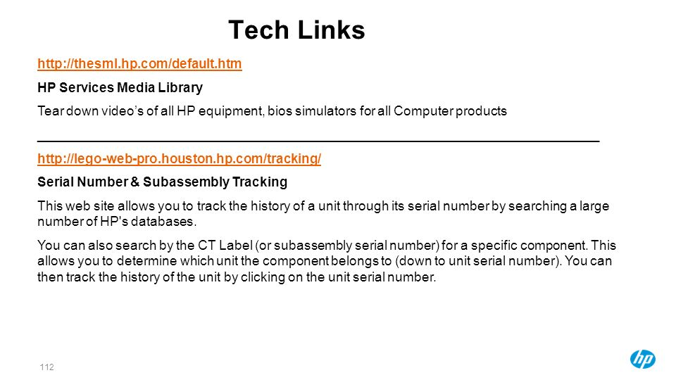 Tech Links http://thesml.hp.com/default.htm HP Services Media Library