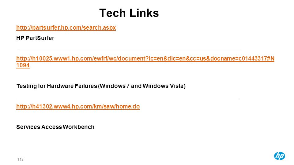 Tech Links http://partsurfer.hp.com/search.aspx HP PartSurfer