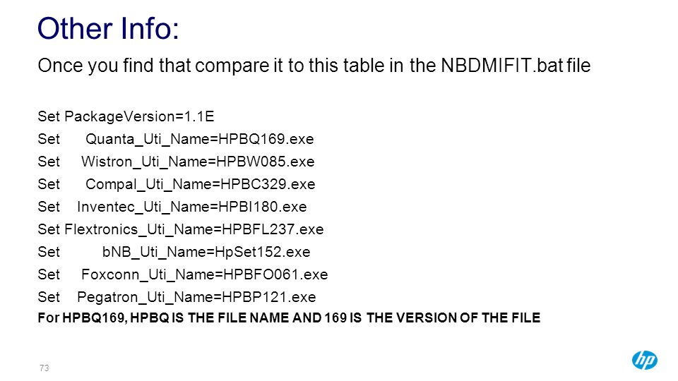7373 Other Info: Once you find that compare it to this table in the NBDMIFIT.bat file. Set PackageVersion=1.1E.