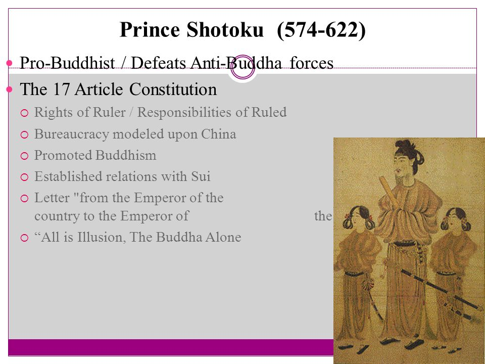 Prince Shotoku ( ) Pro-Buddhist / Defeats Anti-Buddha forces