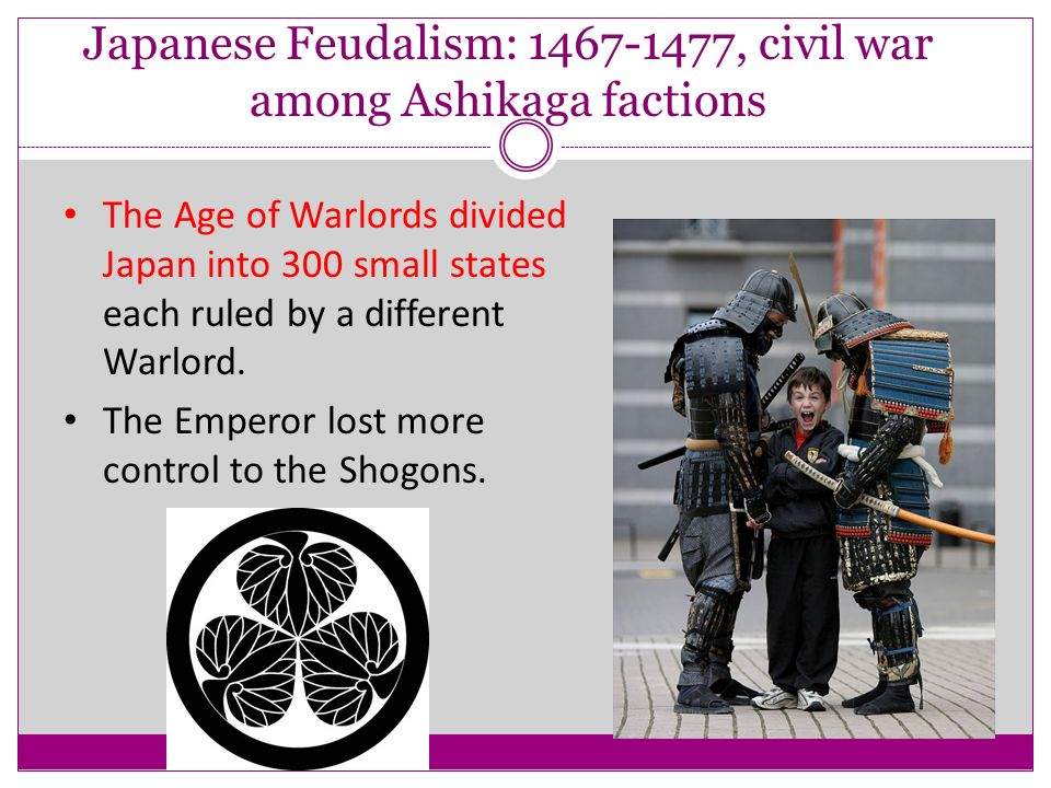 Japanese Feudalism: , civil war among Ashikaga factions