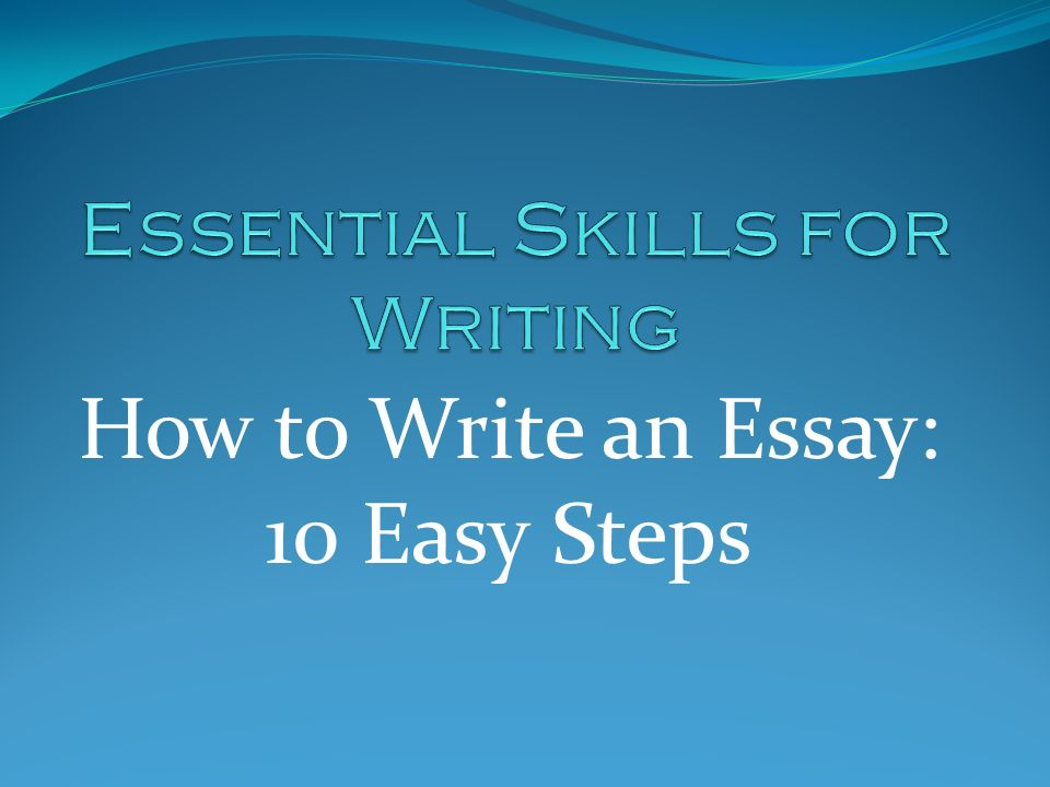 essential skills for writing ppt  essential skills for writing