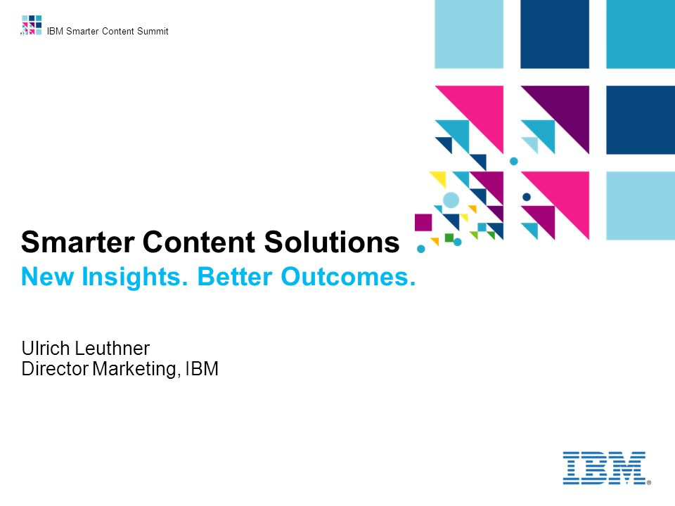 Smarter Content Solutions New Insights. Better Outcomes.