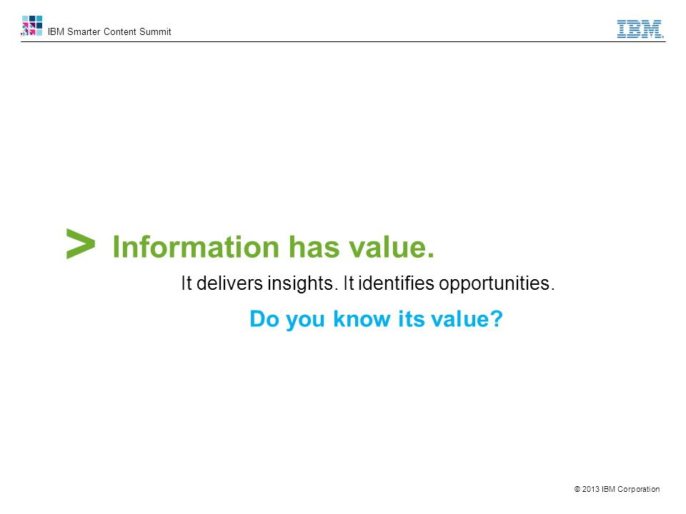 > Information has value.