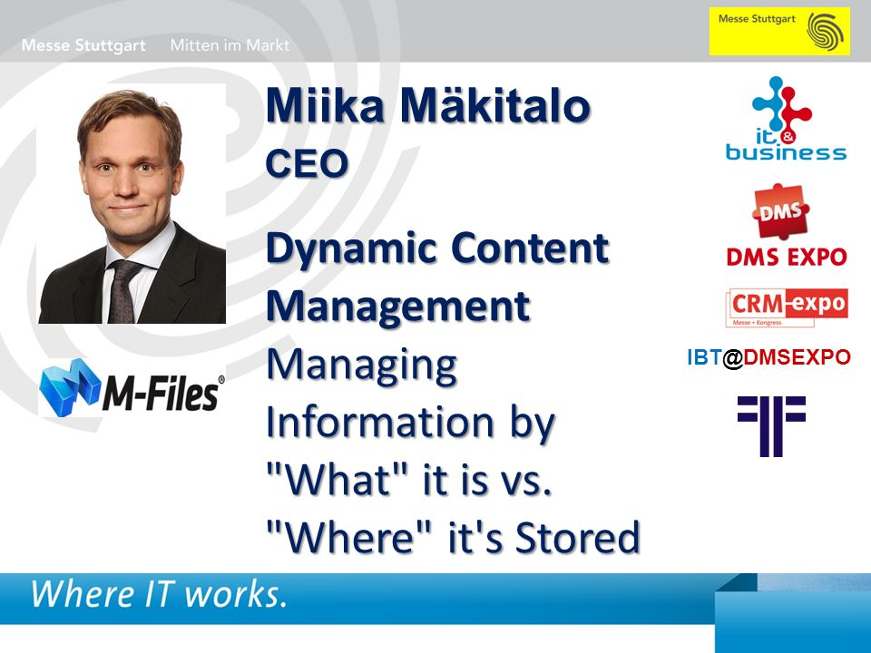 Miika Mäkitalo CEO. Dynamic Content Management Managing Information by What it is vs. Where it s Stored.