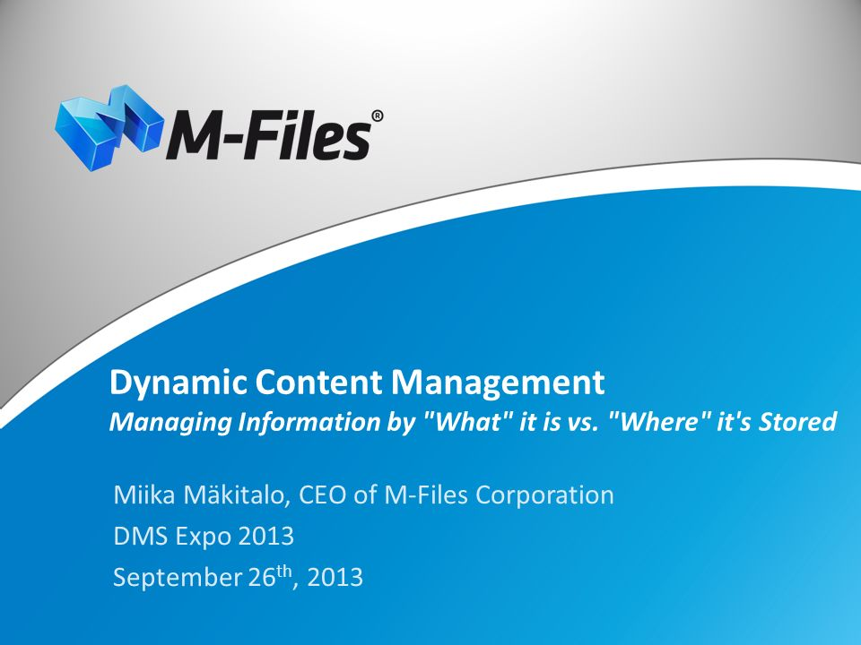 Dynamic Content Management Managing Information by What it is vs