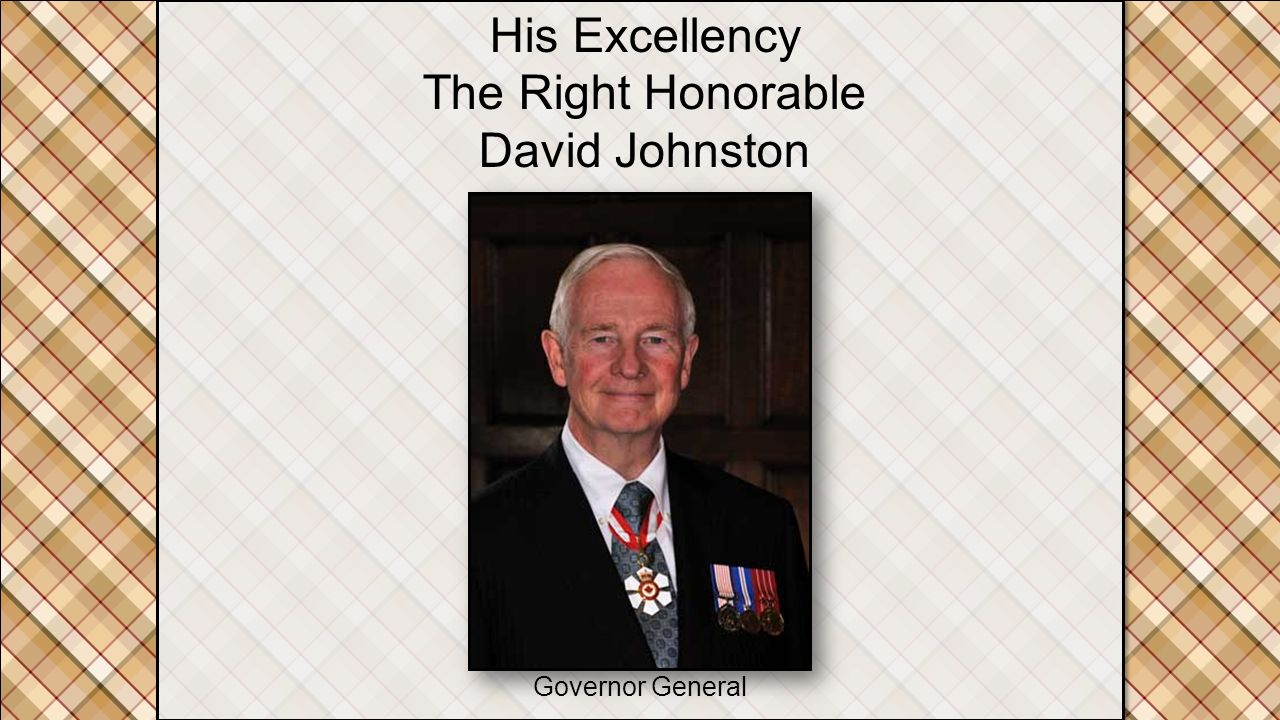 His Excellency The Right Honorable David Johnston Governor General