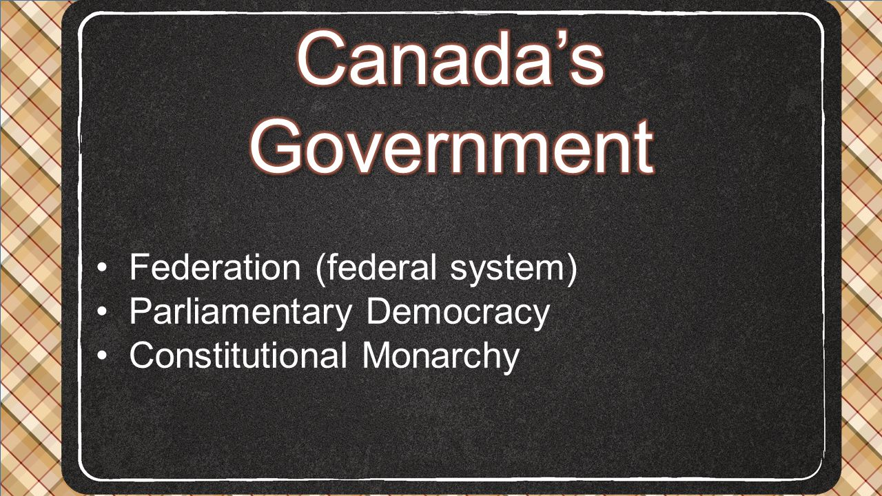 Canada's Government Federation (federal system)