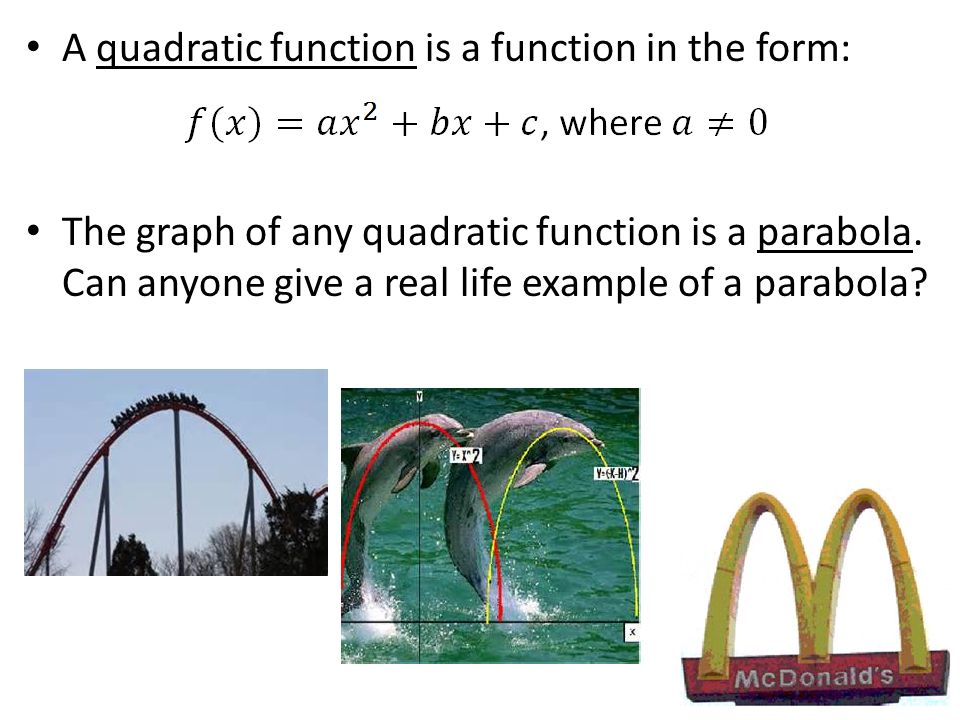 A quadratic function is a function in the form: