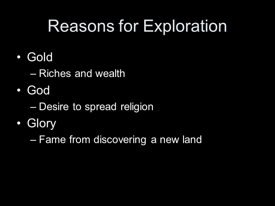 motives for exploration wealth and Gle 522 identify early explorers and their motivations, challenges, and  achievements  i know in my heart that we shall take vast and wealthy.