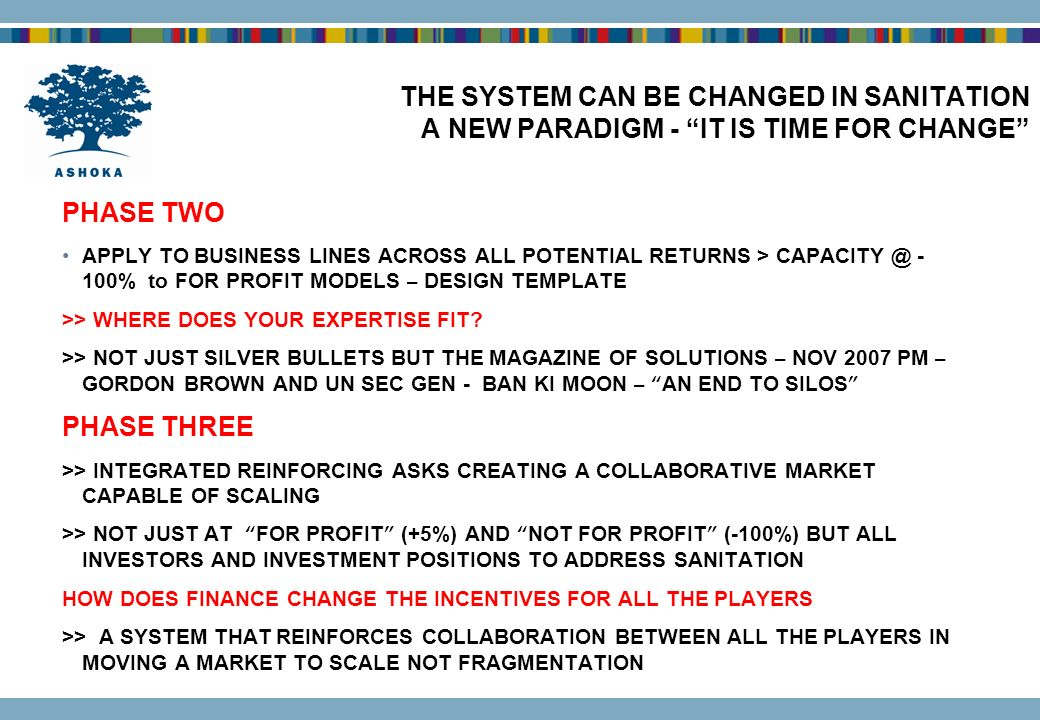 THE SYSTEM CAN BE CHANGED IN SANITATION A NEW PARADIGM - IT IS TIME FOR CHANGE