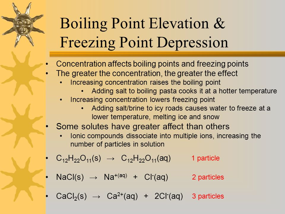 the effects of salt and sugar on teh freezing point of water In other words, if we would add 10000 sugar molecules, this would have the same effect on the freezing point as 10000 salt particles only when the amount of solute becomes very high the type of solute becomes important.