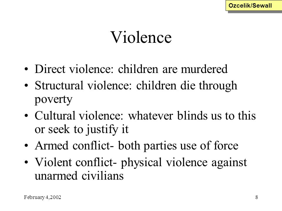 Violence Direct violence: children are murdered