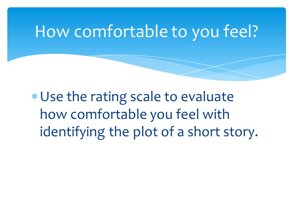How comfortable to you feel