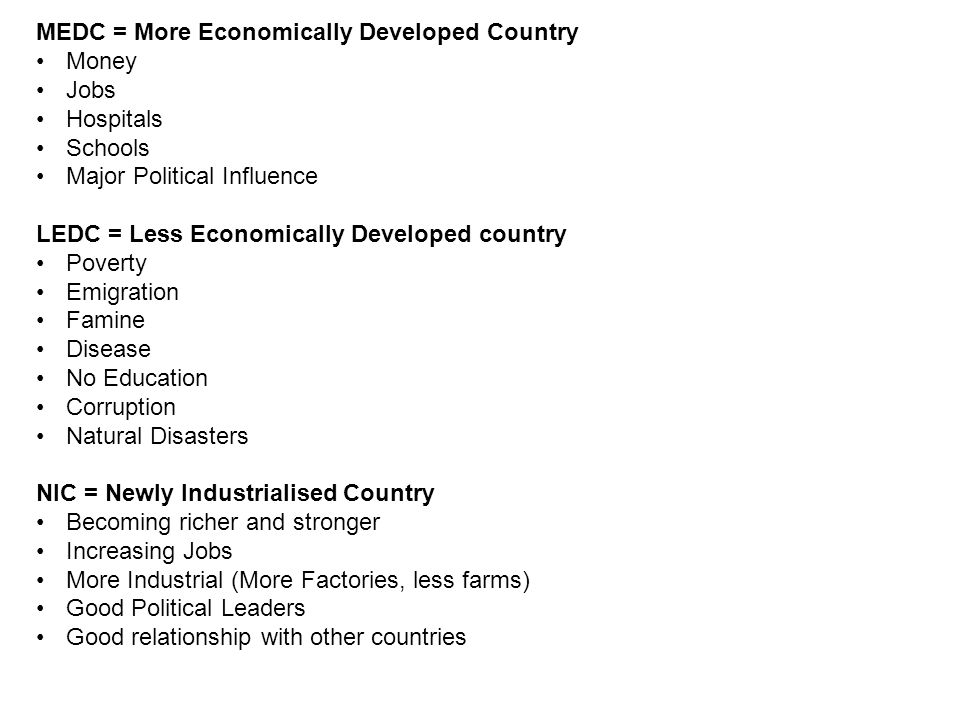 medc country and a ledc country essay Check out our top free essays on ledc to medc migration to help you write your own essay  ledc's and medc's a ledc is a poor developing country and a medc is a.
