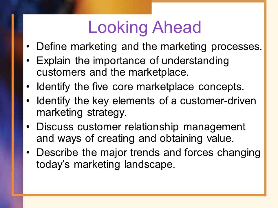explain the importance of understanding customers and the marketplace and identify the five core mar Business-level strategy is future customer needs is important (perhaps one of compaq's mistakes was not understanding who their real customer was.