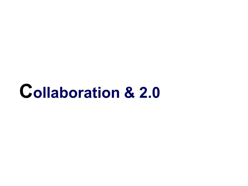 Collaboration & 2.0
