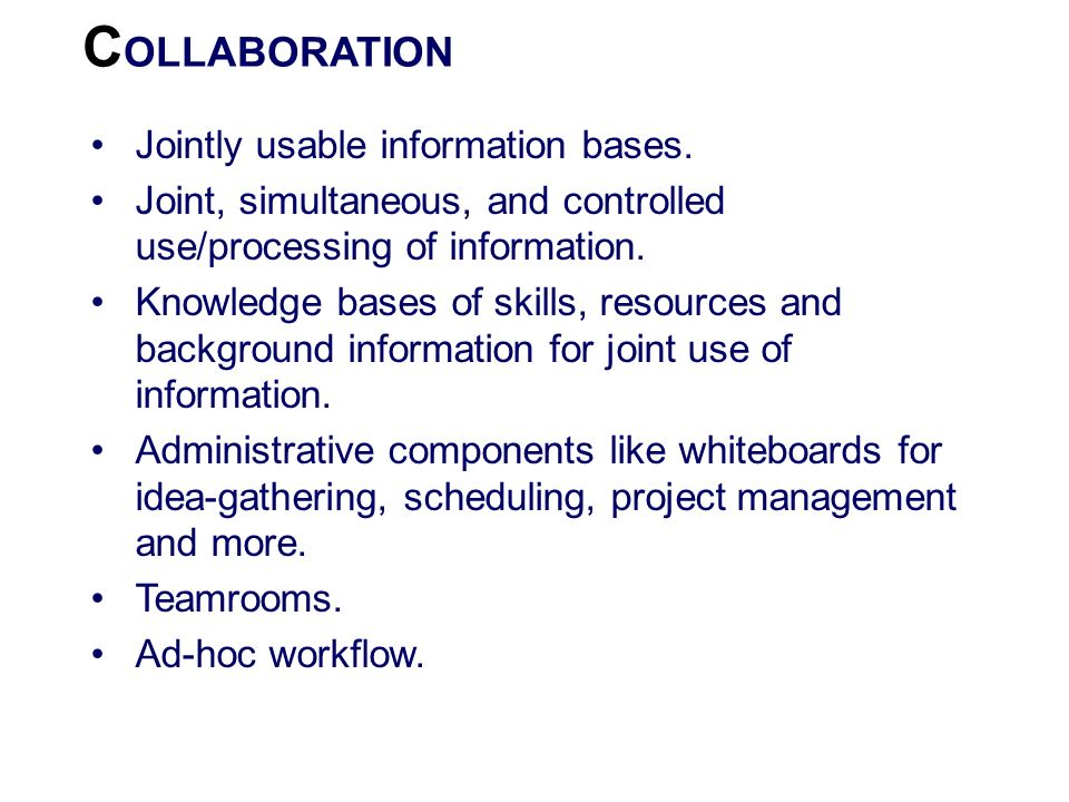COLLABORATION Jointly usable information bases.