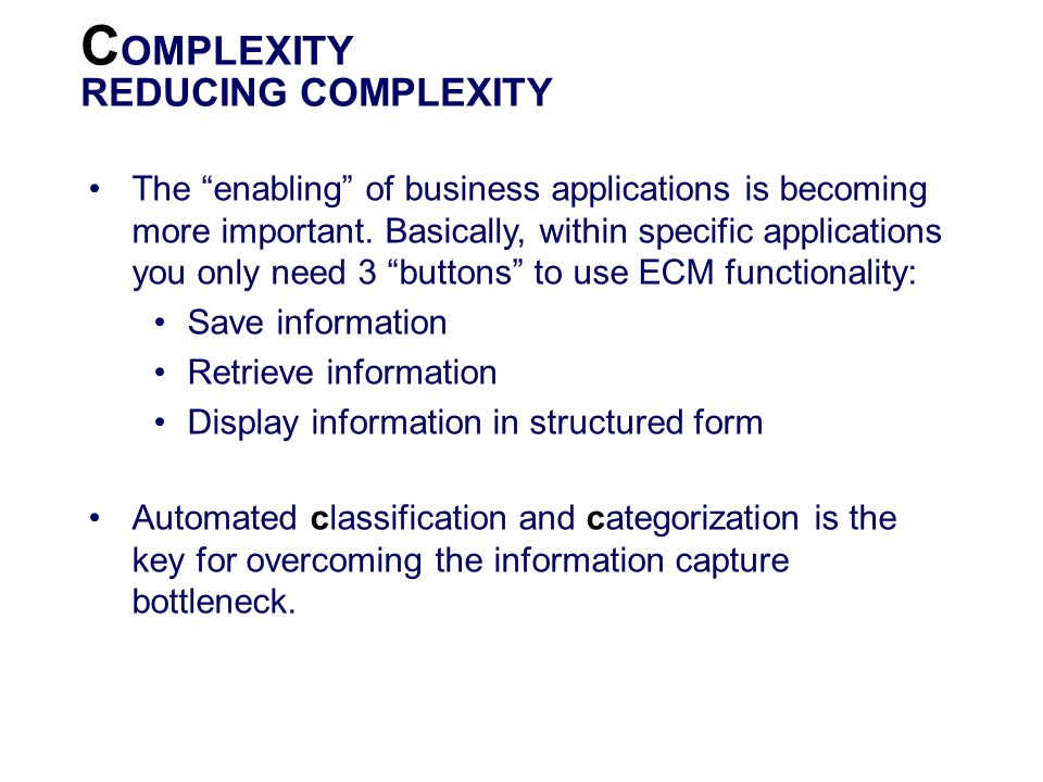COMPLEXITY REDUCING COMPLEXITY