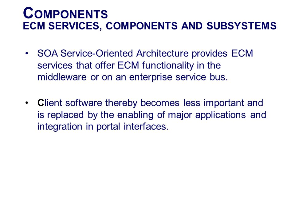 COMPONENTS ECM SERVICES, COMPONENTS AND SUBSYSTEMS