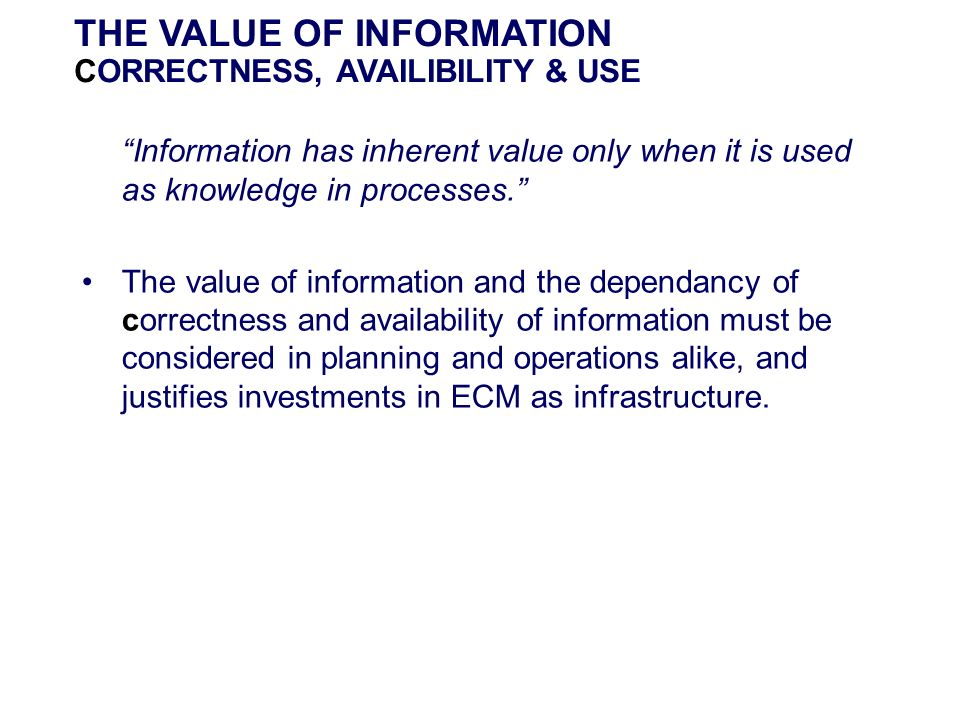 THE VALUE OF INFORMATION CORRECTNESS, AVAILIBILITY & USE