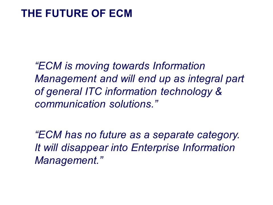 THE FUTURE OF ECM