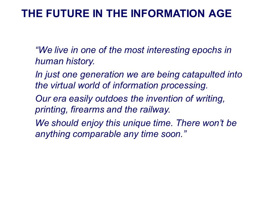 THE FUTURE IN THE INFORMATION AGE