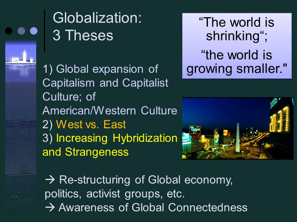 globalisation capitalism thesis Globalization in national contexts emphasizing, intellectual, business, and popular cultures] braudel, fernand (1982) civilization and capitalism, 15th–18th century.