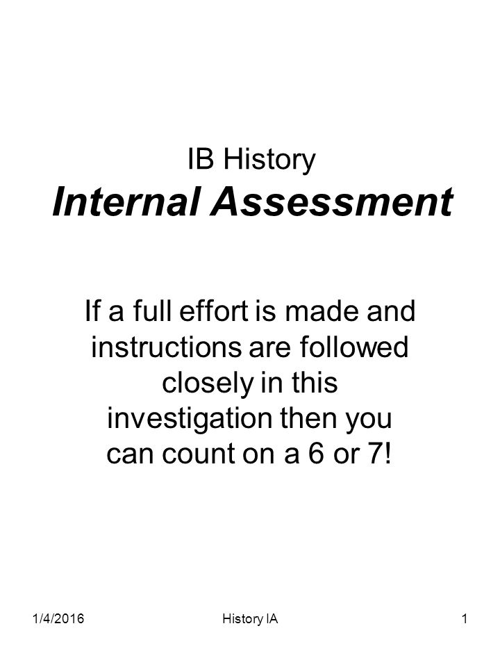 history internal assessment extent did t Sample of past ia questions to what extent is this a fair assessment of spain between to what extent did qing internal conflict provide the conditions for.