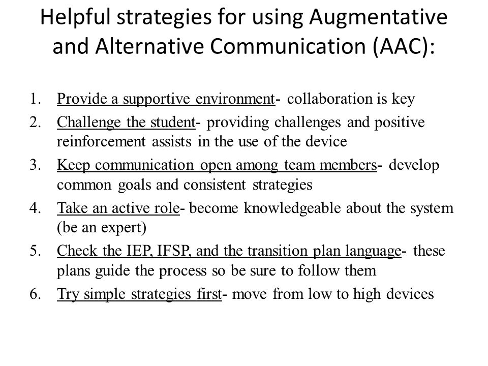 "augmentative and alternate communication for students Augmentative & alternative communication- more commonly referred to as ""aac""-is a term used to describe the tools and services offered to individuals with significant expressive communication challenges to provide temporary or permanent compensation for these challenges."