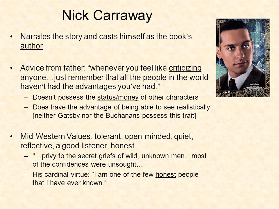 character trait analysis nick carraway and You can analyze daisy's character based on traits such as her attitude toward   the wife of wealthy polo player and college football star tom buchanan, daisy.