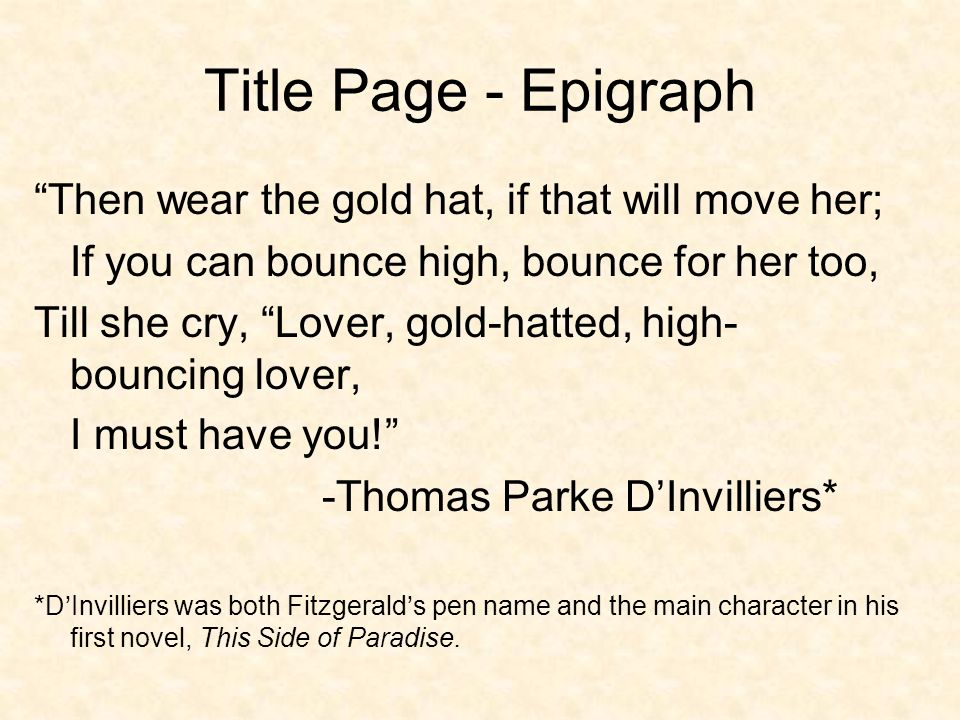 """great gatsby title page epigraph This unit is based around f scott fitzgerald's the great gatsby it is geared   explain the epigraph on the title page of the novel (""""it's the quote"""") what does it."""