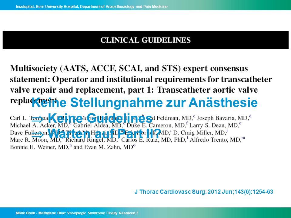 Keine Stellungnahme zur Anästhesie  Keine Guidelines