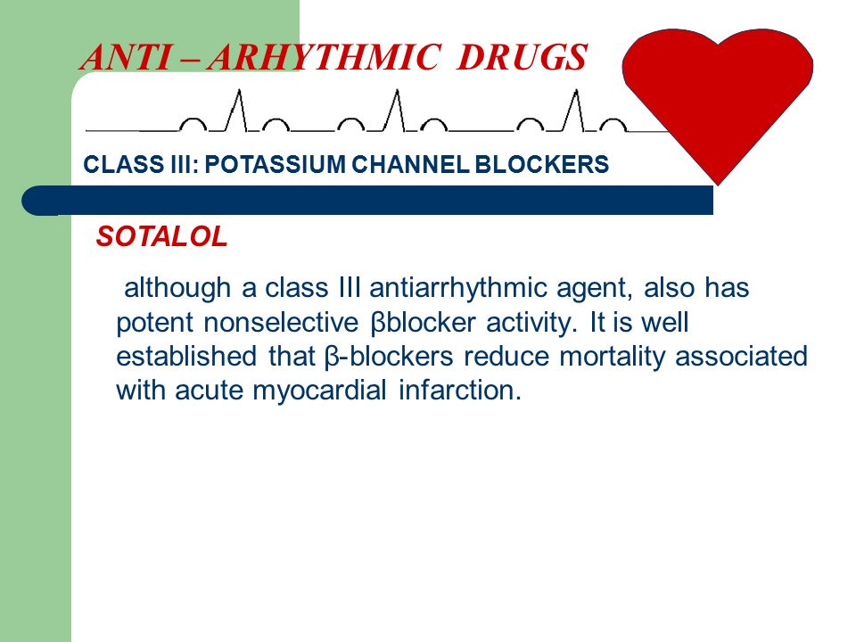 ANTI – ARHYTHMIC DRUGS SOTALOL