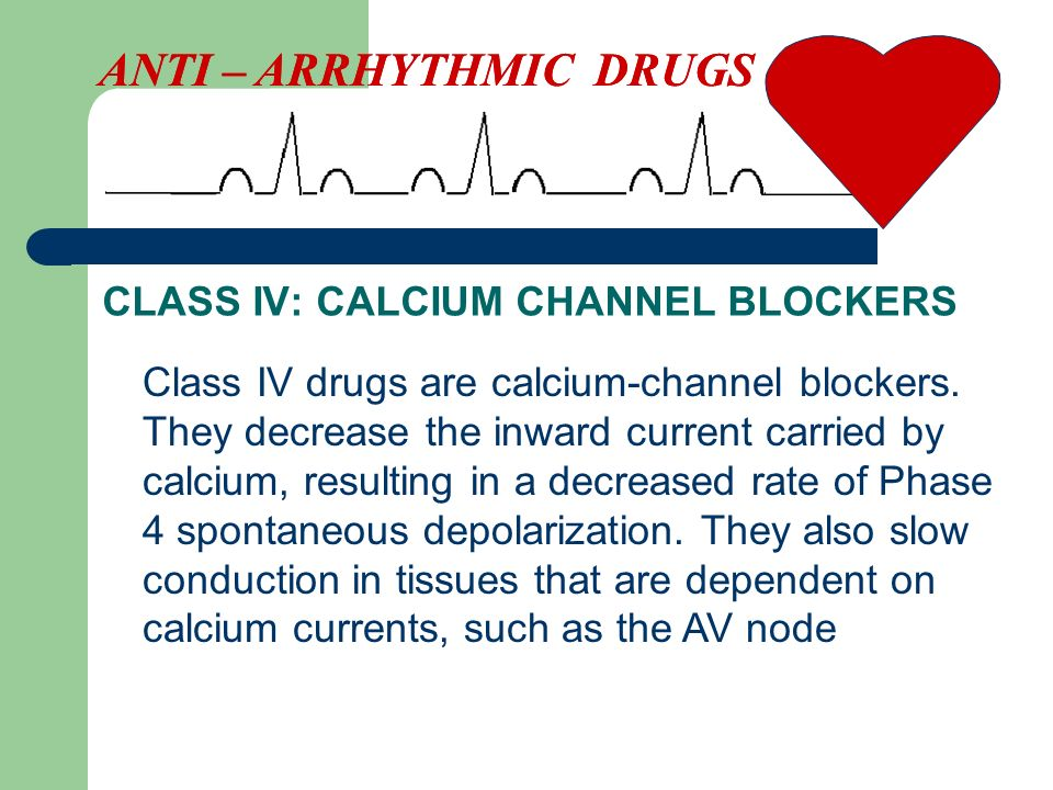 CLASS IV: CALCIUM CHANNEL BLOCKERS