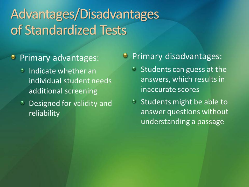 advantages and disadvantages on standardized testing By us senator paul d wellstone excerpts from the prepared text delivered at teachers college, columbia university, march 31, 2000, to the conference on high stakes testing.