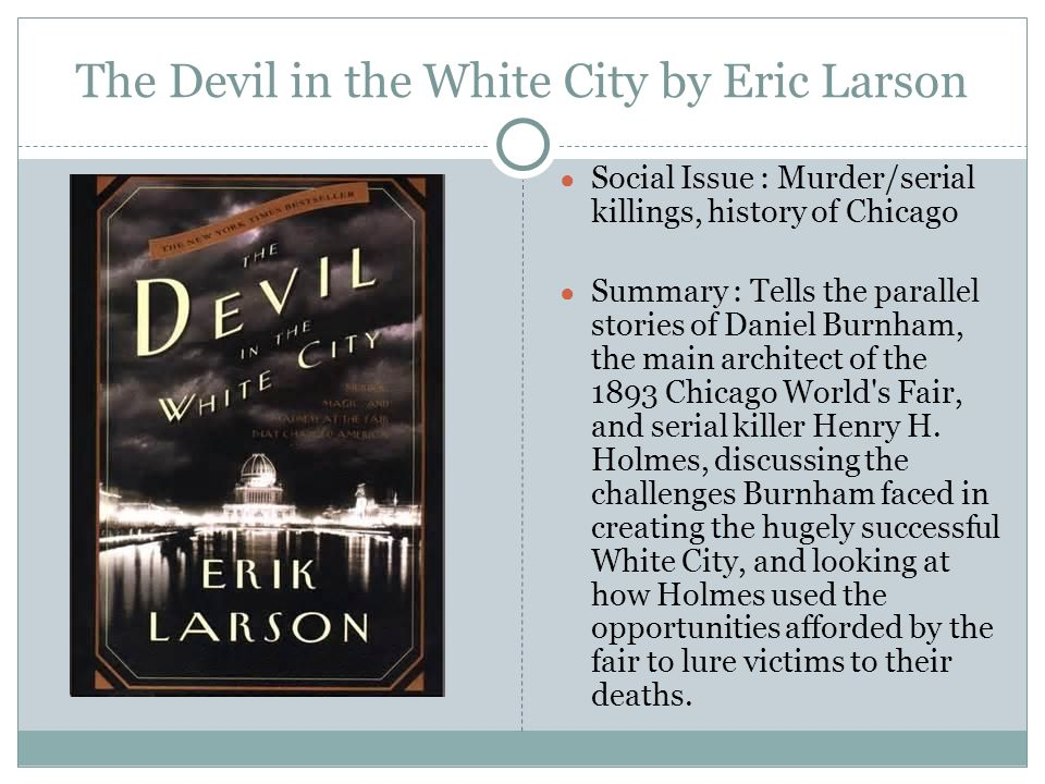 devil in the white city analysis essay Janet maslin reviews the devil in the white city: murder, magic and madness at the fair that changed america by erik larson photo (m.