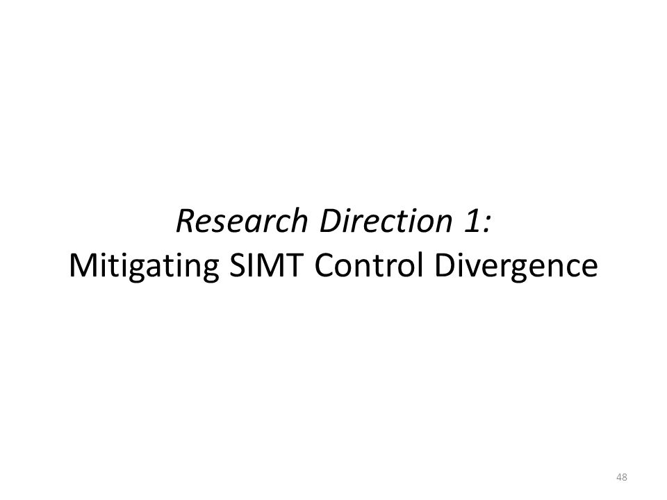 Research Direction 1: Mitigating SIMT Control Divergence