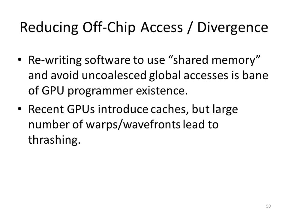 Reducing Off-Chip Access / Divergence