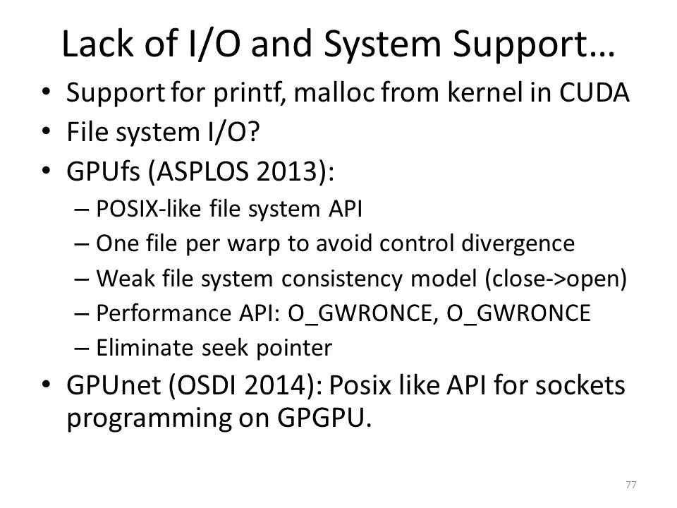 Lack of I/O and System Support…