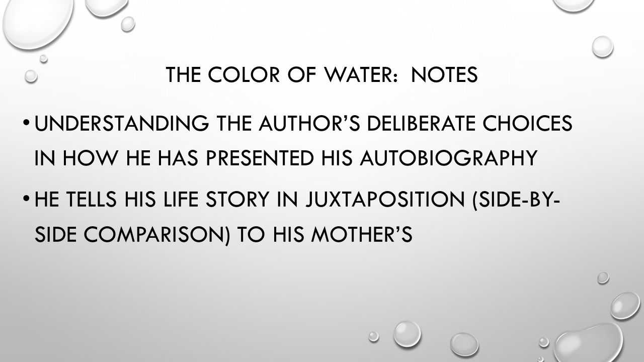the color of water a In this metaphor, it compares god and how water does not have a color to help show that god doesn't see someones race this helps show the meaning of the title and how race is such a large topic in this book.