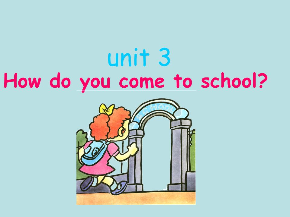 Unit 3 How Do You Come To School?  Ppt Video Online Download. Best Loyalty Rewards Programs. How To Prevent Underarm Odor. Cosmetic Dentists In Nyc Ocean Engineer Salary. Occupational Safety And Health Degree. Best Practice Active Directory Design. Computer Education Institute. Usha Sales And Marketing Nanny Agencies In Ny. Oval Bumper Sticker Printing