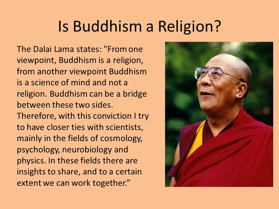 an analysis of buddhism and is it a religion For a 2,500-year-old religion, buddhism seems remarkably compatible with our scientifically oriented culture, which may explain its surging popularity.