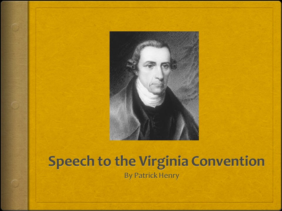 "the declaration of independence and patrick henrys speech in the virginia convention arguments for a Patrick henry's ""speech to the virginia convention"" rhetorical & persuasive strategies declaration of independence."