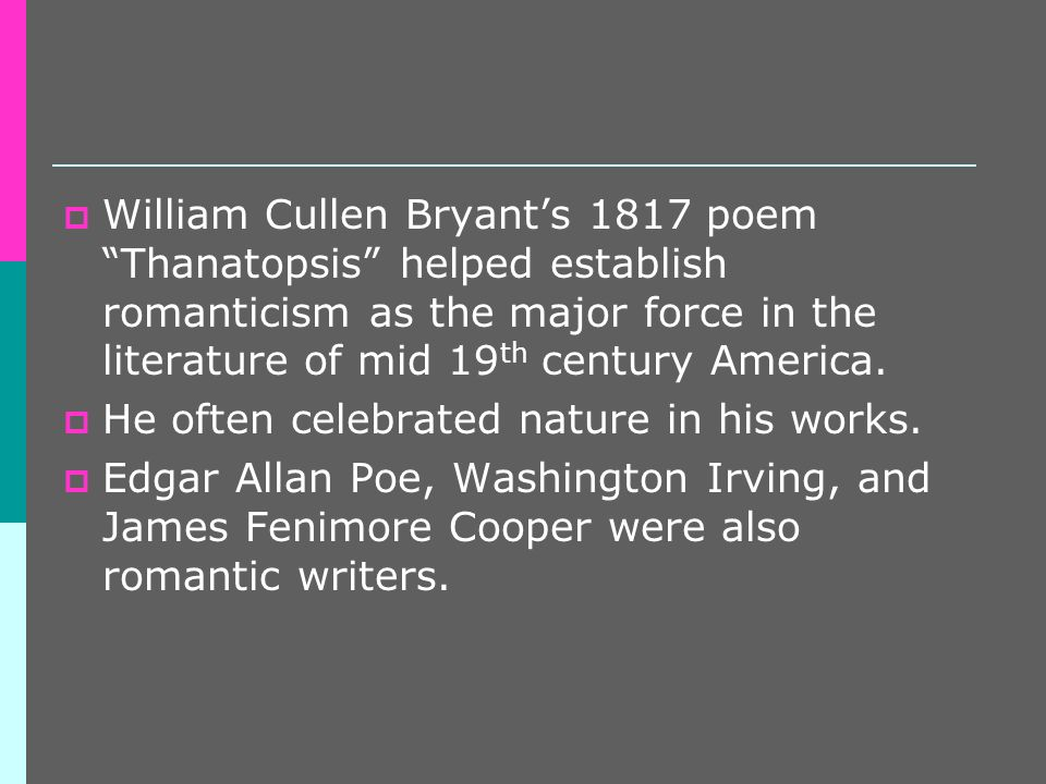 an analysis of romantic elements in thanatopsis by william cullen bryant Thanatopsis by william cullen bryant to him who in the love of nature holds  to mix forever with the elements,.