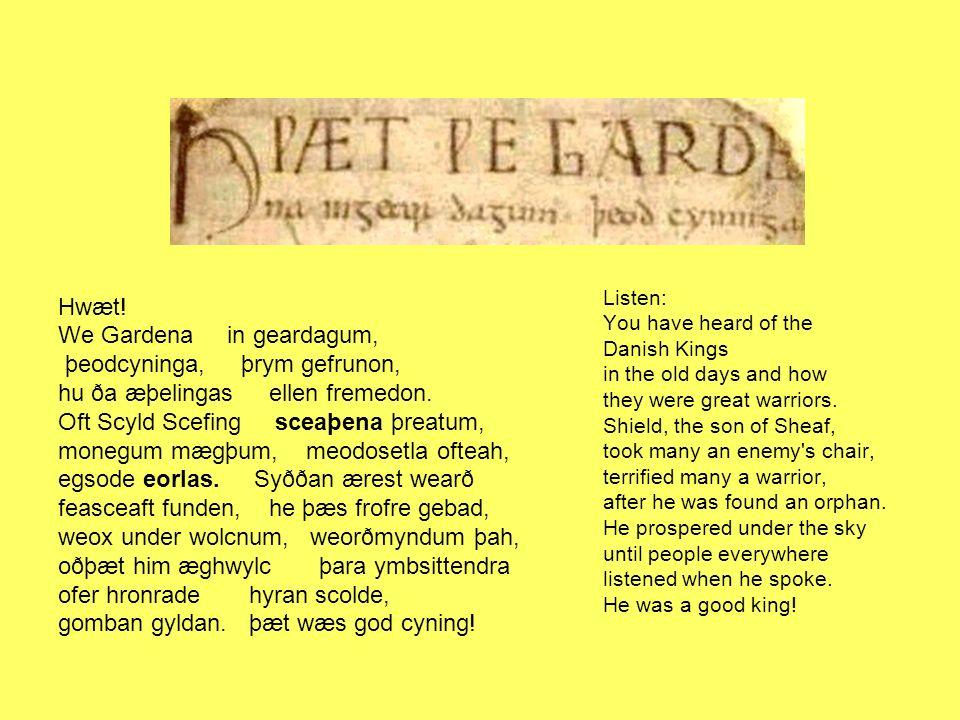 We Gardena in geardagum, þeodcyninga, þrym gefrunon,