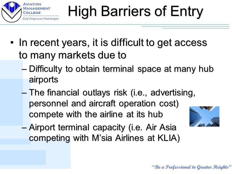 entry barrier in airline industry 1 barriers to entry for low cost carriers in the south african airline industry: competitive dynamics and the entry, expansion and exit of 1time airline.